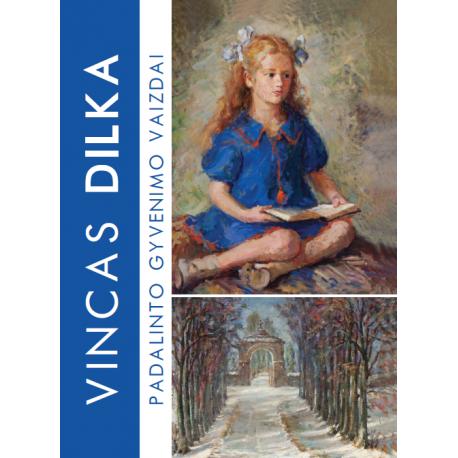 Vincas Dilka. Padalinto gyvenimo vaizdai